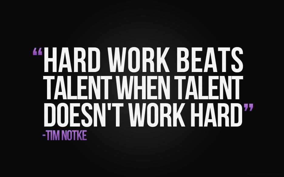 Hard Work Beats Talent When Talent Doen Not